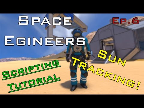 Advanced Building Tutorial, In-Game Scripting and Sun Tracking - Space Engineers Ep.6