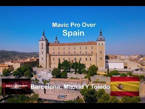 Mavic Pro Over Spain:  Barcelona, Madrid, Toledo. Shot With a Mavic Pro