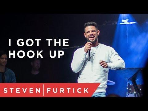 I Got The Hook Up | Pastor Steven Furtick