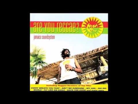 my girl - jamaica soundsystem - are you reggae?