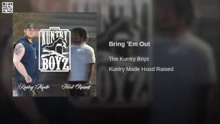 The Kuntry Boyz - Bring 'Em Out