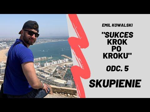 Sukces krok po kroku - Skupienie odc. 5.  Emil Kowalski