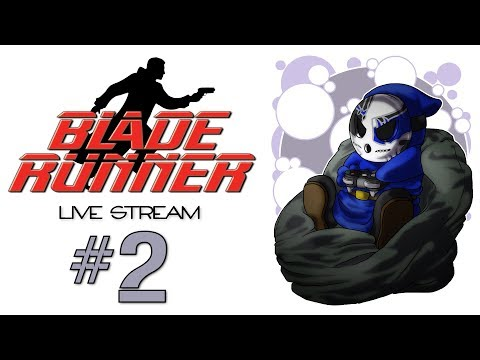 Blade Runner | Live Stream Ep.2 | So Many Threads [Wretch Plays]