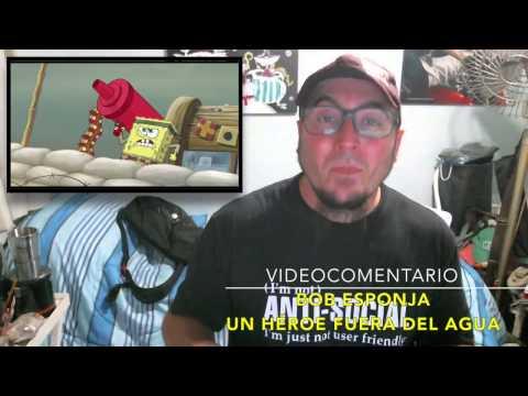 VideoComentario Bob Esponja: Un Héroe Fuera del Agua