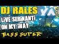 Ot Rales ❗ Live Serinanti Pedamaran - On My Way