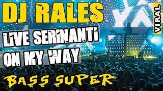 [57.02 MB] OT RALES ❗ Live Serinanti Pedamaran - On My Way