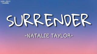 Download lagu Natalie Taylor - Surrender (Lyrics)