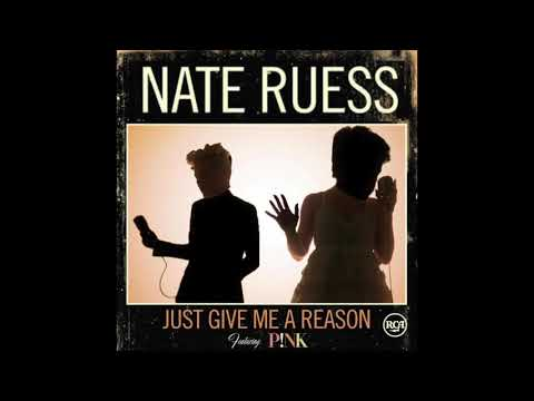 Nate Ruess - Just Give Me A Reason (feat. P!nk)