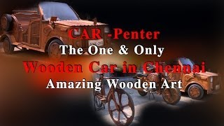 Car - Penter - The One & Only Wooden Car In Chennai - Amazing Wooden Art - Redpix24x7