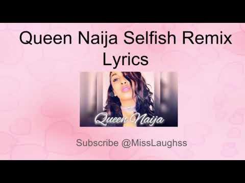 Selfish Lyric By Queen Naija