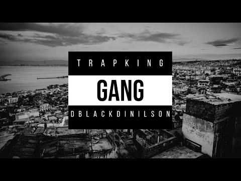 Trap King x D black - Gang (Official Music Video) + 18 ans Explicit Lyrics