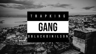Trap King x D black - Gang (Official Music Video) + 18 ans Explicit Lyrics