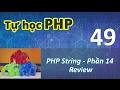 Tự học PHP - 49 PHP String - 14  Ôn tập