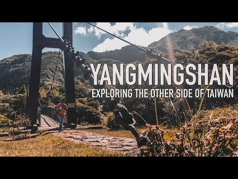Yangmingshan 2018: Exploring The Other Side Of Taiwan
