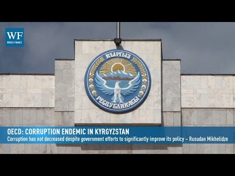 OECD: Corruption endemic in Kyrgyzstan | World Finance