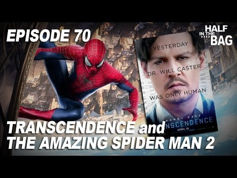 Half in the Bag Episode 70: Transcendence and The Amazing Spider-Man 2