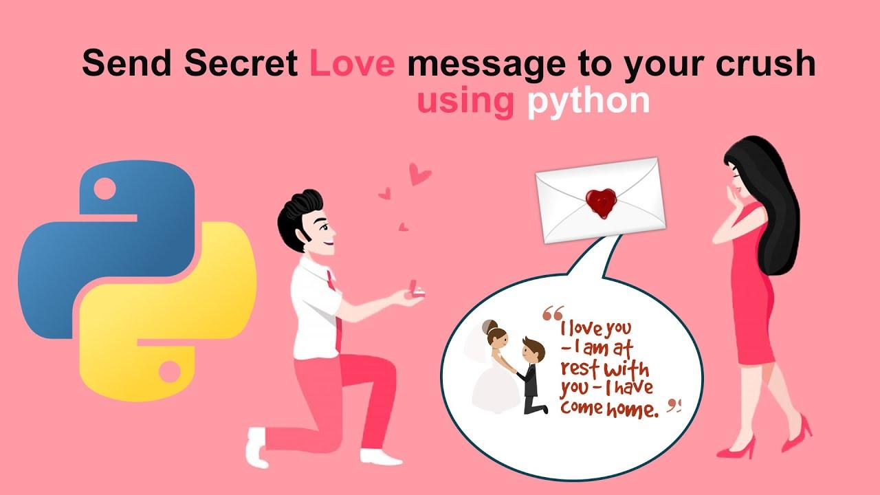 Send Secret Love message to your crush using python
