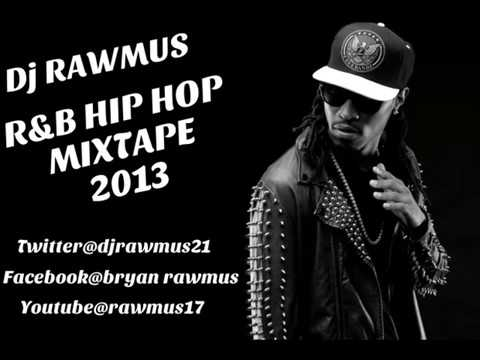 R&B HIP HOP MIXTAPE 2013 - DJ RAWMUS