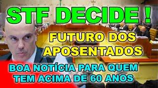 🔴 STF DECIDE. BOA NOTÍCIA PARA QUEM TEM MAIS DE 60 ANOS. RESPIRE FUNDO RUMO À BRASÍLIA.
