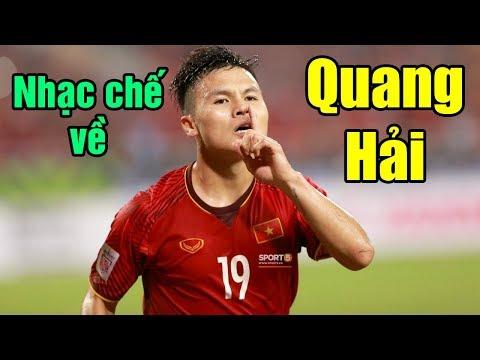 Nhạc chế về Quang Hải | Ngôi Sao Bóng Đá Việt Nam | Nhạc chế AFF CUP 2018