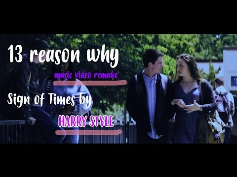 13 Reason Why - Sign Of Times By Harry Styles [ Music Video Remake ]
