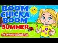 Boom Chicka Boom 😎 Summer Dance Song for Kids 😎 Brain Breaks 😎 Kids Songs by The Learning Station