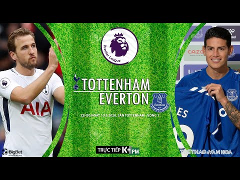 [SOI KÈO NHÀ CÁI] Tottenham - Everton (22h30 ngày 13/9). Vòng 1 Ngoại hạng Anh. Trực tiếp K+PM