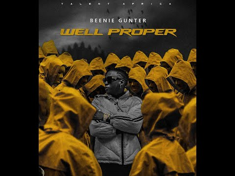 BEENIE GUNTER   WELL PROPER LYRIC VIDEO