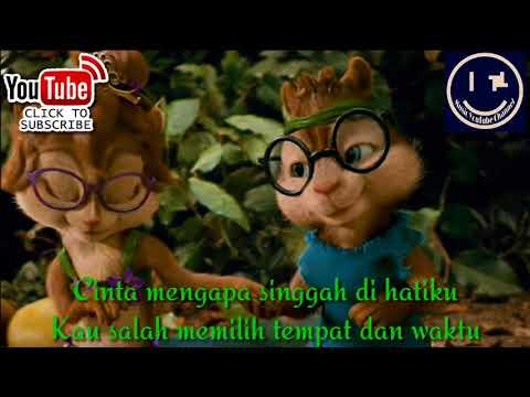 Ilusi Tak Bertepi ~ Hijau Daun Lyrics   Chipmunks Version