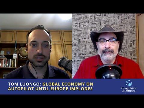 Tom Luongo: Global Economy on Autopilot Until Europe Implodes