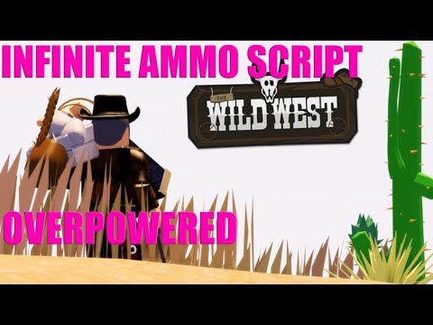 ROBLOX THE WILD WEST INFINITE AMMO AND NO RECOIL ! HACK EXPLOIT SCRIPT ! OVERPOWERED