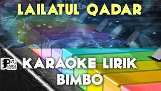 LAILATUL QADAR BIMBO KARAOKE LIRIK ORGAN TUNGGAL KEYBOARD