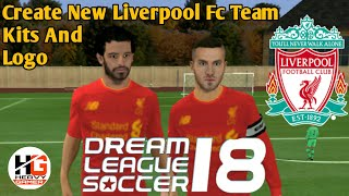Create Liverpool FC 2018 Full Team || Kits And Logo || In DLS 18