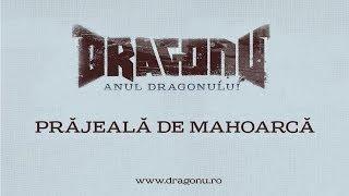 Dragonu AKA 47 - Prajeala de mahoarca