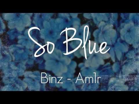 Audio   So Blue   Binz x Am1r