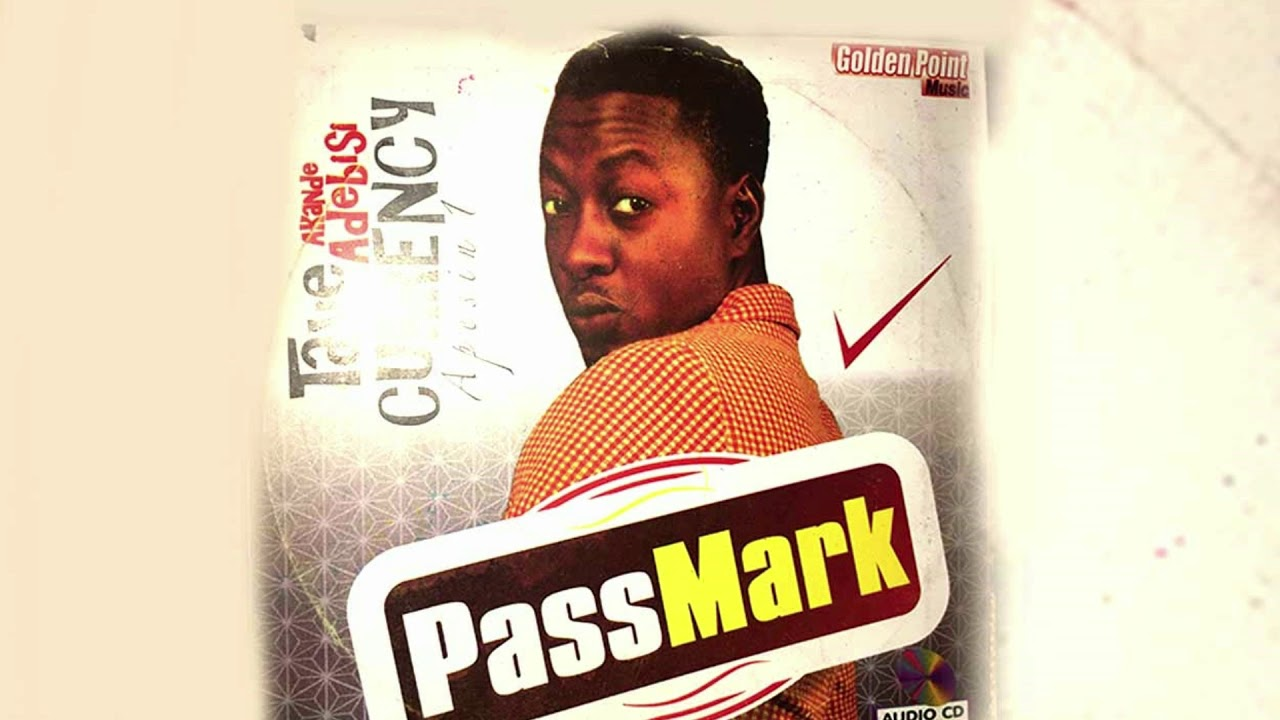 Download Taye Akande Currency   Pass Mark Latest Fuji song 2020