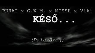 Download BURAI x G.W.M. x MISSH x Viki - KÉSŐ... dalszöveg MP3 song and Music Video