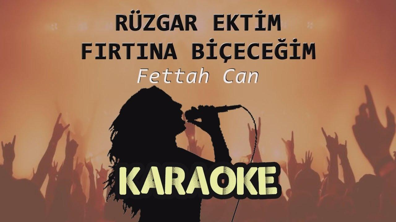 Fettah Can - Rüzgar Ektim Fırtına Biçeceğim (Karaoke Video)