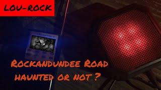 Rockadundee Road Haunted or Not ?