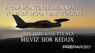 Monterey to Half Moon Bay Flight (Sun to Fog) (Prepar3D V4)