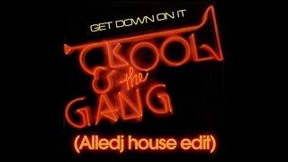 Kool & the Gang - Get Down On It (Alledj House Edit)