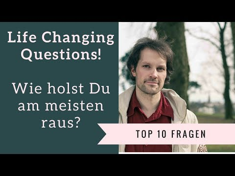 Top10 Life Changing Questions: Das meiste heraus holen 0/10