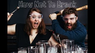 How Not To Break