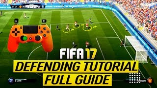 Fifa 17 defending tutorial - how to defend in fifa 17 - tips & tricks + in-game examples