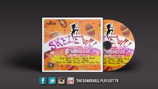 Skelewu Riddim Ft. Busy Signal, Spice, Charly Black, QQ & More (2016)