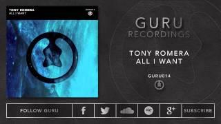 Tony Romera - All I Want [GURU014]