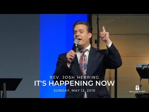 Rev. Josh Herring – It's Happening Now