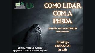 Como Lidar com a Perda - Lucas 15:8-15