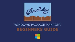 Chocolatey Windows Package Manager Beginners Guide