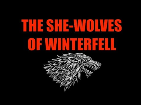 A Song of Ice and Fire: The She-Wolves of Winterfell